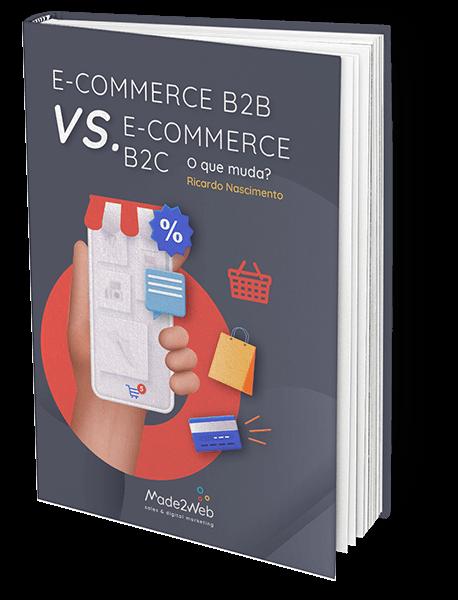 Ebook E-commerce B2B vs E-commerce B2C - o que muda?